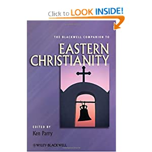 The Blackwell Companion to Eastern Christianity Ken Parry