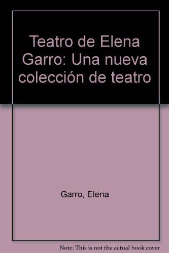 Teatro de Elena Garro (Edicion y Prologo de Patricia Rosas Lopategui)