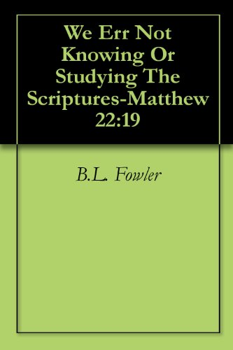 We Err Not Knowing Or Studying The Scriptures-Matthew 22:19 PDF