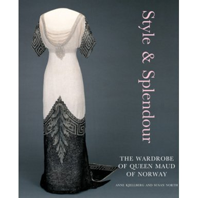 Style and Splendour: The Wardrobe of Queen Maud of Norway 1896-1938