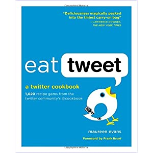 Eat Tweet: 1,020 Recipe Gems from the Twitter Community's @cookbook