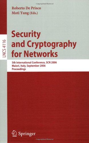 Security and Cryptography for Networks: 5th International Conference, SCN 2006, Maiori, Italy, September 6-8, 2006, Proceedings (Lecture Notes in Computer Science / Security and Cryptology)