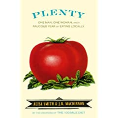 Plenty: One Man, One Woman, and a Raucous Year of Eating Locally