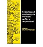 [ MOLECULES AND MORPHOLOGY IN EVOLUTION: CONFLICT OR COMPROMISE? ] By Patterson, Colin ( Author) 1987 [ Paperback ]