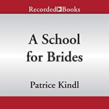 A School for Brides (       UNABRIDGED) by Patrice Kindl Narrated by Bianca Amato