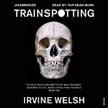 Trainspotting | Livre audio Auteur(s) : Irvine Welsh Narrateur(s) : Tam Dean Burn