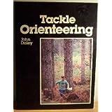 Tackle Orienteeringby John I. Disley