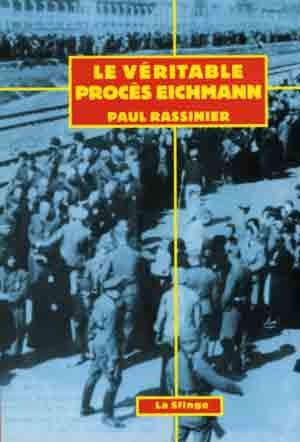 le-veritable-proces-eichmann-ou-les-vainqueurs-incorrigibles