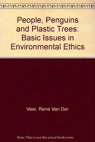 People, Penguins, and Plastic Trees: Basic Issues in Environmental Ethics