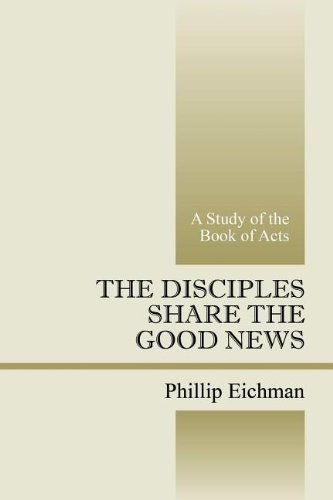 The Disciples Share the Good News: A Study of the Book of Acts