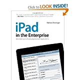 img - for iPad intheEnterpriseDeveloping andDeployingBusinessApplications book / textbook / text book