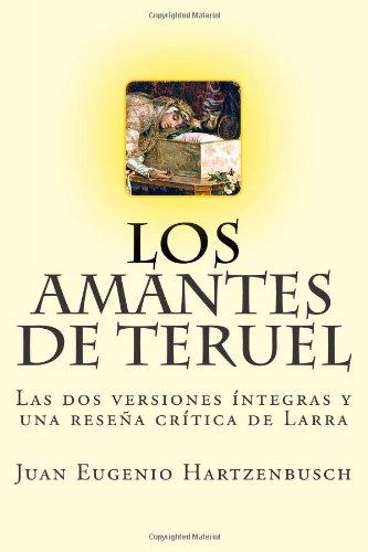 Los amantes de Teruel: Las dos versiones integras y una resena critica de Larra
