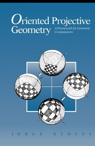 Oriented Projective Geometry: A Framework For Geometric Computations