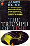 The Triumph of Time (Vintage Avon SF, T-279) (0380202794) by James Blish