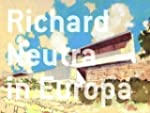 Richard Neutra in Europa: Bauten und...