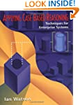 Applying Case-Based Reasoning: Techni...