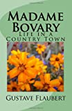 Image of Madame Bovary: Life in a Country Town