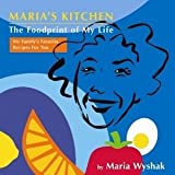 Maria's Kitchen: The Foodprint of My Life ~ MARIA WYSHAK