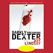 Darkly Dreaming Dexter | [Jeff Lindsay]