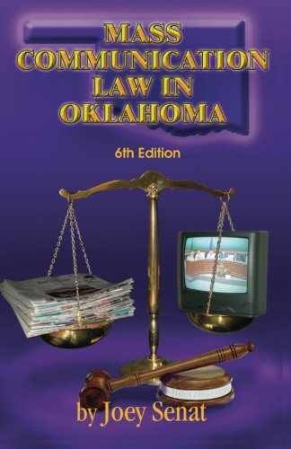 Mass Communication Law in Oklahoma: 6th Edition
