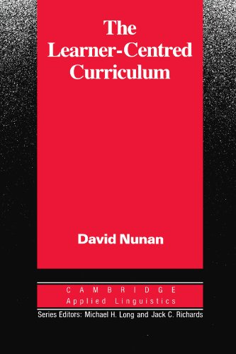 The Learner-Centred Curriculum: A Study in Second Language Teaching (Cambridge Applied Linguistics)