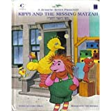 A Sesame Street Passover: Kippi and the Missing Matzah (Sharing Passover Series)