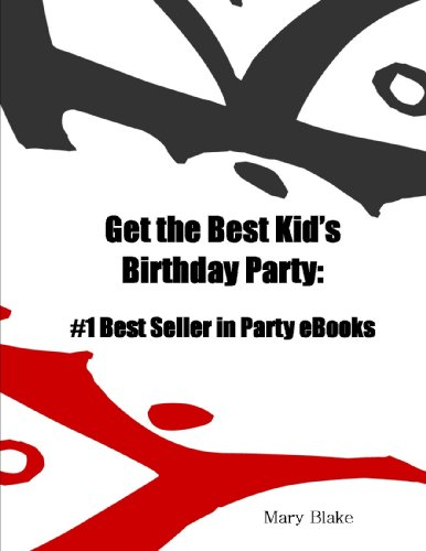 Get the Best Kid's Birthday Party Ideas- #1 Best Seller in Party eBooks