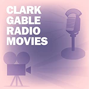 Clark Gable Radio Movies Collection Radio/TV Program