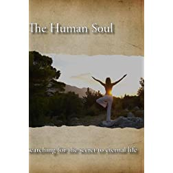 The Human Soul - searching for the secret to eternal life