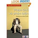 Phan Tinh Phan Bien: Mot so ghi nhan ve van hoa, giao duc va chinh tri Viet Nam (Vietnamese Edition)