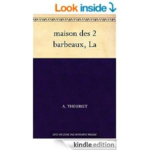 La maison des 2 barbeaux (French Edition)