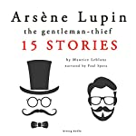 Arsène Lupin, gentleman-thief: 15 stories | Maurice Leblanc