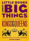 Little Books About Big Things, Kings & Queens