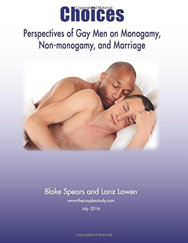 Choices: Perspectives of Gay Men on Monogamy, Non-monogamy, and Marriage