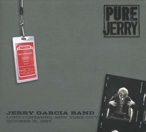 Pure Jerry: Jerry Garcia Band, Lunt-Fontanne, New York City, October 31 1987