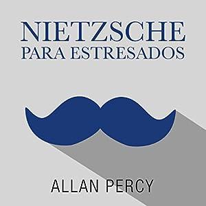 Nietzsche para estresados Audiobook