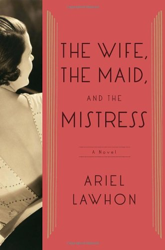 Image of The Wife, the Maid, and the Mistress: A Novel