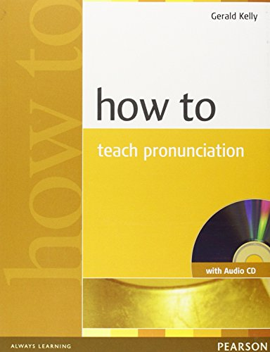 How To Teach Pronunciation (Book with Audio CD)