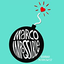 Marco Impossible (       UNABRIDGED) by Hannah Moskowitz Narrated by Zach Roe