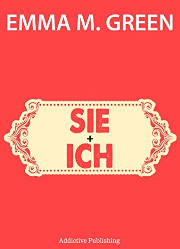 Emma M. Green - Sie + Ich (Du + Ich: Wir Zwei) (German Edition)