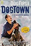 img - for Dog Tips From DogTown: A Relationship Manual for You and Your Dog [Hardcover] book / textbook / text book