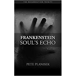 Frankenstein Soul's Echo (Book 2 of 3) The Resurrection Trinity
