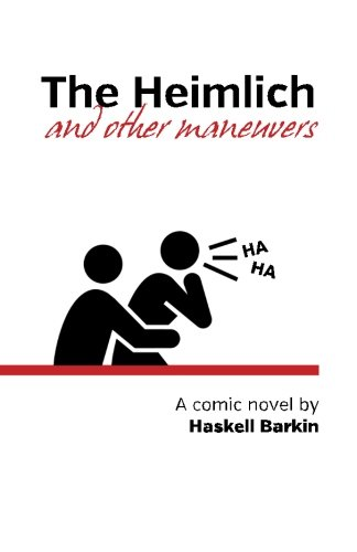 The Heimlich And Other Maneuvers: A Comic Novel