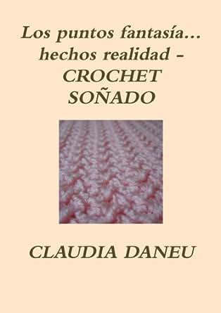 LOS PUNTOS FANTASÍA HECHOS REALIDAD- CROCHET SOÑADO (Spanish