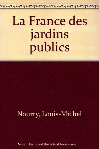 La France des jardins publics