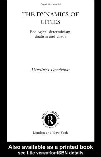 The Dynamics of Cities: Ecological Determinism, Dualism and Chaos