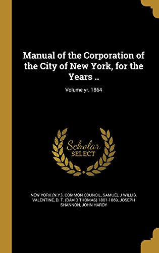 manual-of-the-corporation-of-the-city-of-new-york-for-the-years-volume-yr-1864