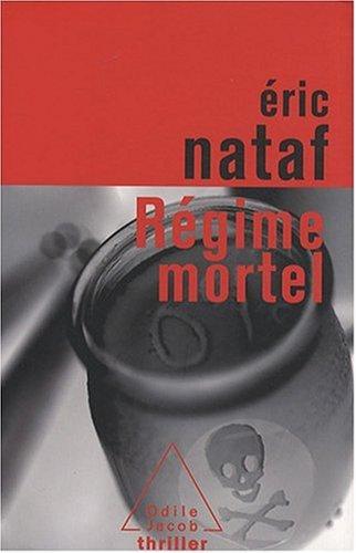 Régime mortel - Eric Nataf