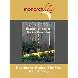 Hoarder or Healer: The Van Bramer Story