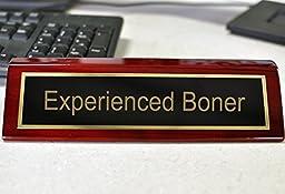 Experienced Boner Desk Plate | 2 x 8 Desk Plate